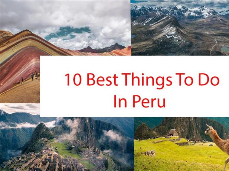 10 Best Things To Do In Peru
